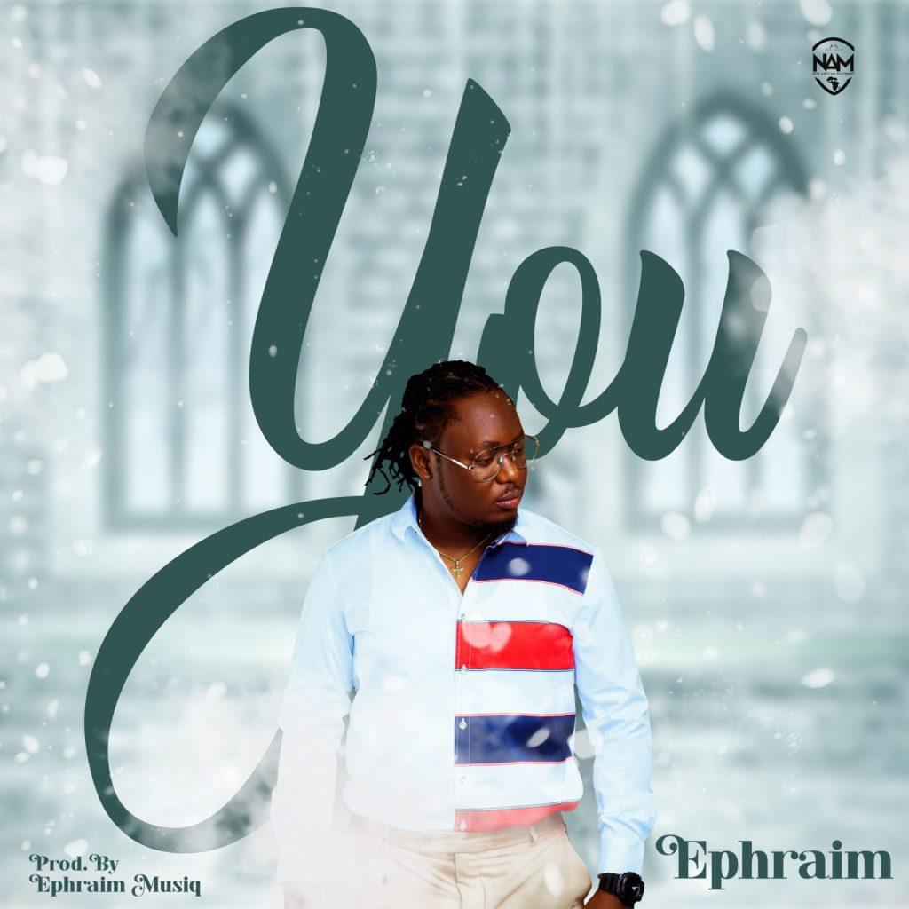 Ephraim – You (Prod. by Ephraim)