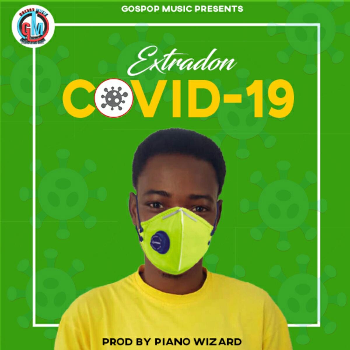 Extradon - Covid 19(Prod by Piano Wizard)