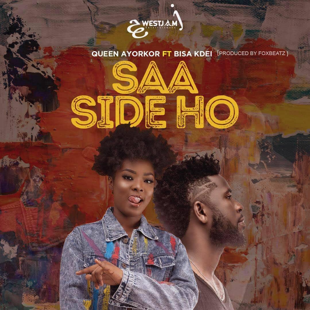 Queen Ayorkor – Saa Side Ho ft. Bisa Kdei (Prod. by FoxBeatz)