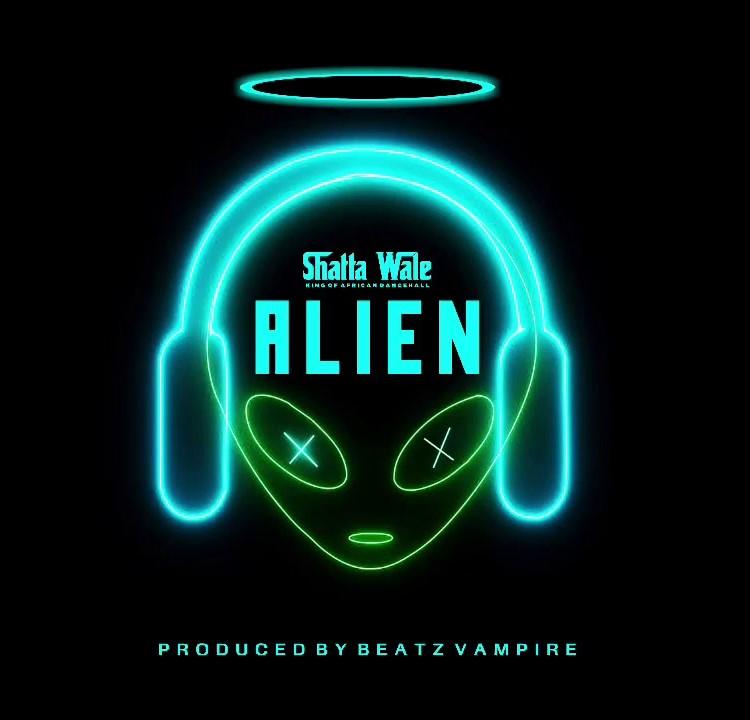 Shatta Wale – Alien (Prod. by Beatz Vampire)