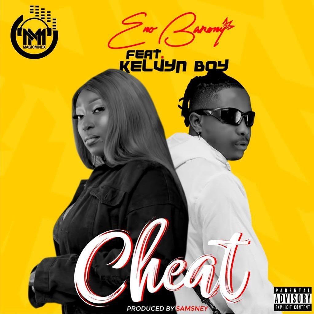 Eno Barony - Cheat ft Kelvyn Boy