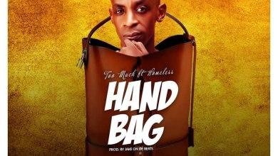 Photo of Too Much – Handbag ft Homeless (Prod. by Jake on de beats)