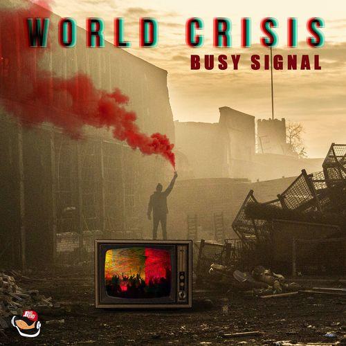 Busy Signal – World Crisis