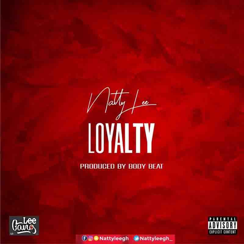 Natty Lee – Loyalty (Prod by Body Beat)