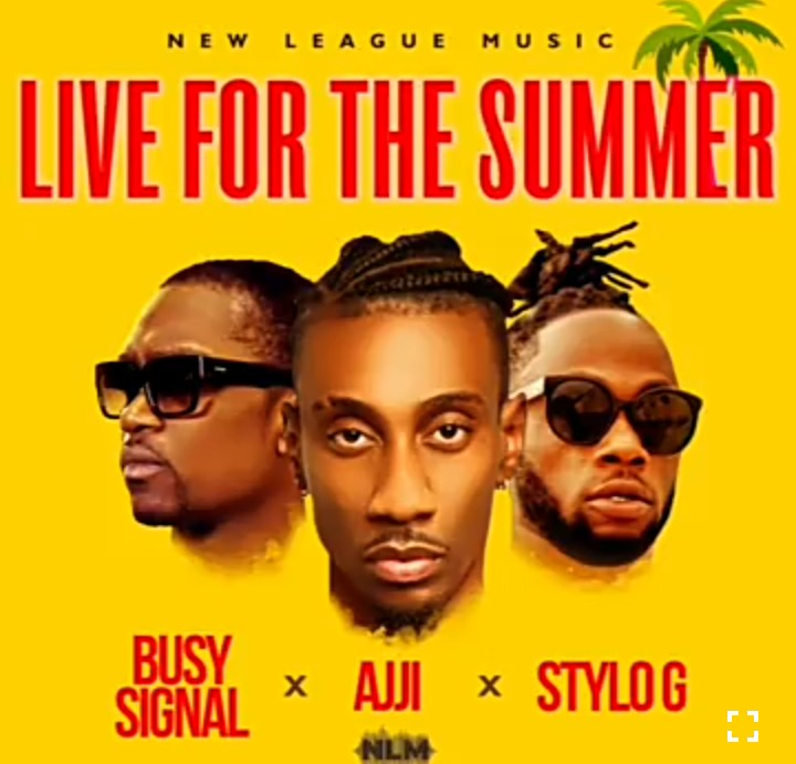 Stylo G x Ajji x Busy Signal – Live for the summer