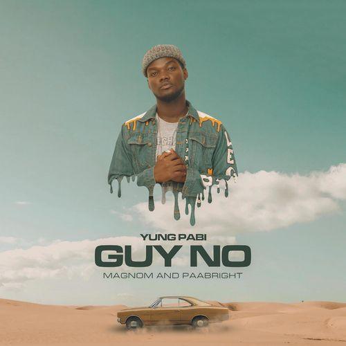 Yung Pabi – Guy No ft. Magnom & Paa Bright