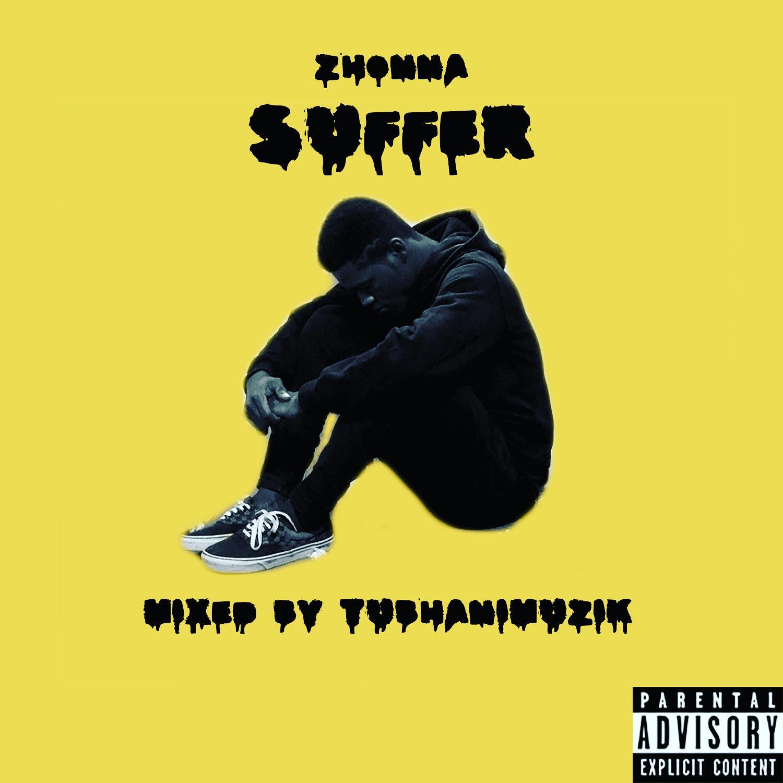 Zhonna - Suffer (Prod. by Tubhani Muzik)
