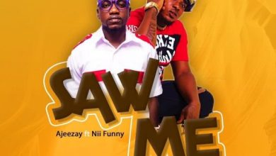 Photo of Ajeezay  – Saw Me Ft. Nii Funny