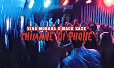 Photo of King Monada ft Mack Eaze – Thimane Di Phone