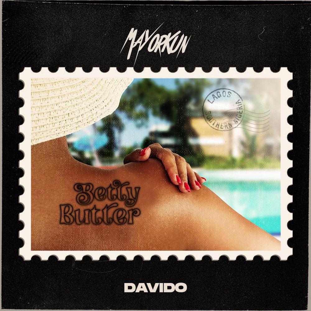 Mayorkun ft. Davido – Betty Butter Lyrics
