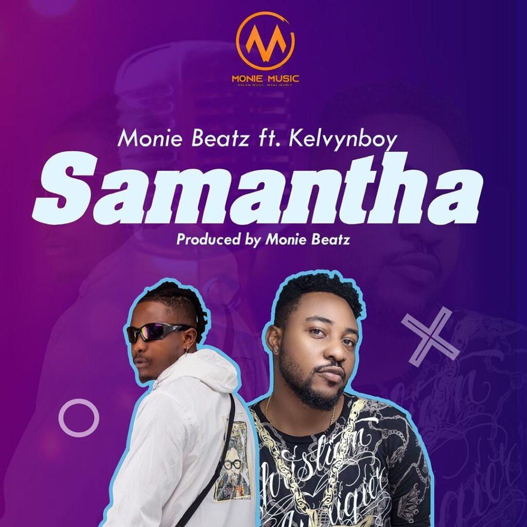 Monie Beatz – Samantha ft. Kelvynboy