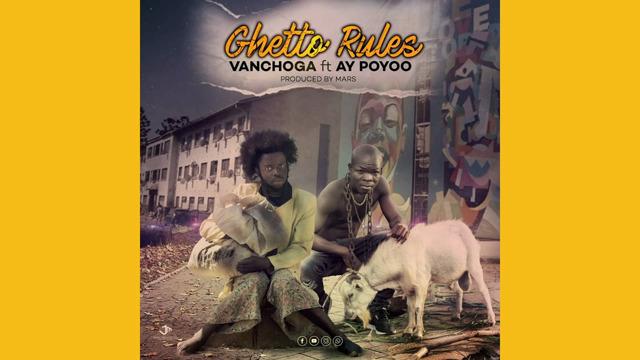 Van Choga ft. Ay Poyoo - Ghetto Rules
