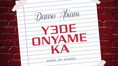 Photo of Danso Abiam – Y3de Onyame Ka