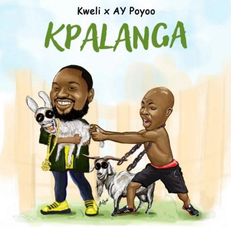 Kweli – Kpalanga Ft AY Poyoo