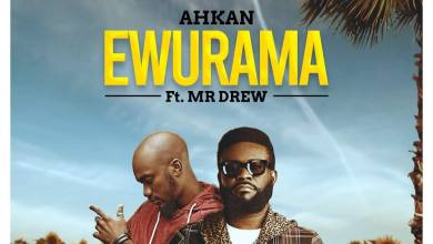 Photo of Ahkan – Ewurama Ft. Mr Drew