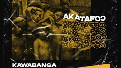 Photo of Kawabanga – Akatafoc (Feat. O'Kenneth, Reggie & Jay Bahd)