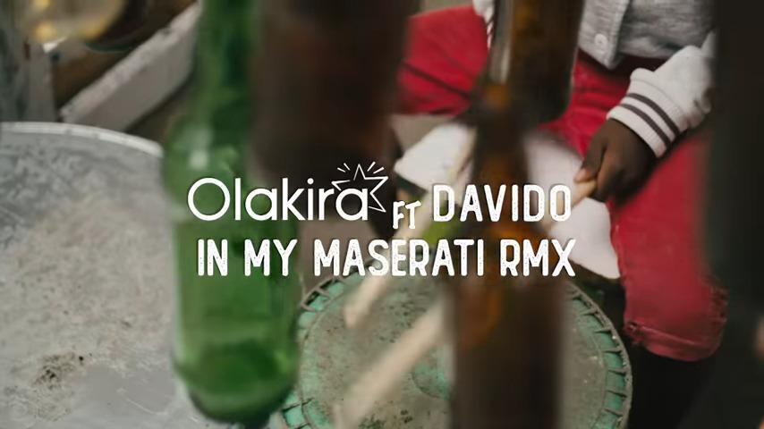 Olakira ft. Davido – In My Maserati (Remix) (Official Video)