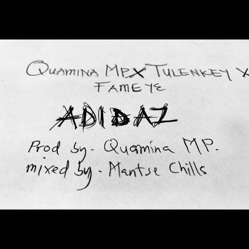 Quamina Mp - Adidaz Ft Tulenkey x Fameye