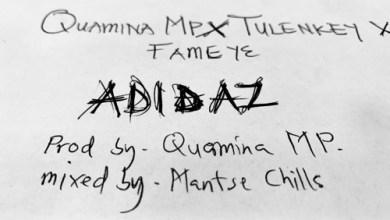Photo of Quamina Mp – Adidaz Ft Tulenkey x Fameye