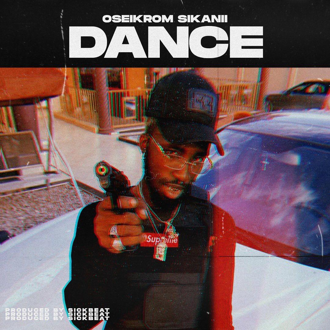Oseikrom Sikanii - Dance (Prod. by Sick Beat)