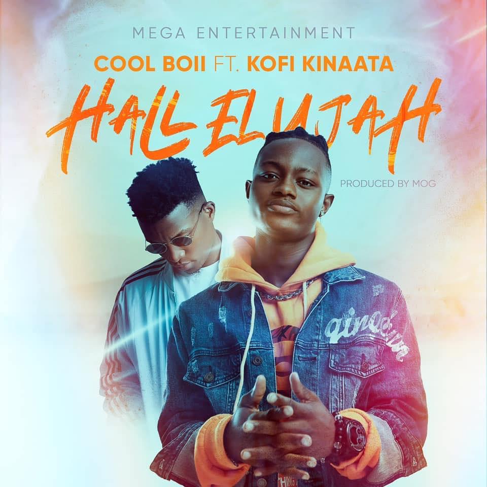 Cool Boii – Hallelujah ft. Kofi Kinaata (Prod. By MOG)