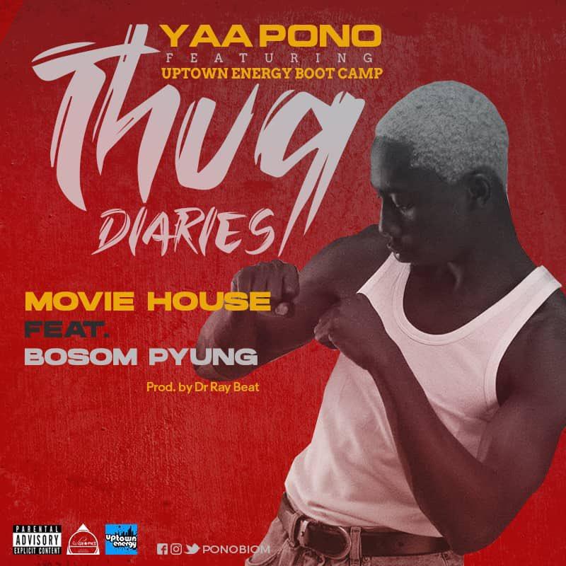 Yaa Pono - Movie House Ft. Bosom P-Yung (Prod By Dr Ray Beat)