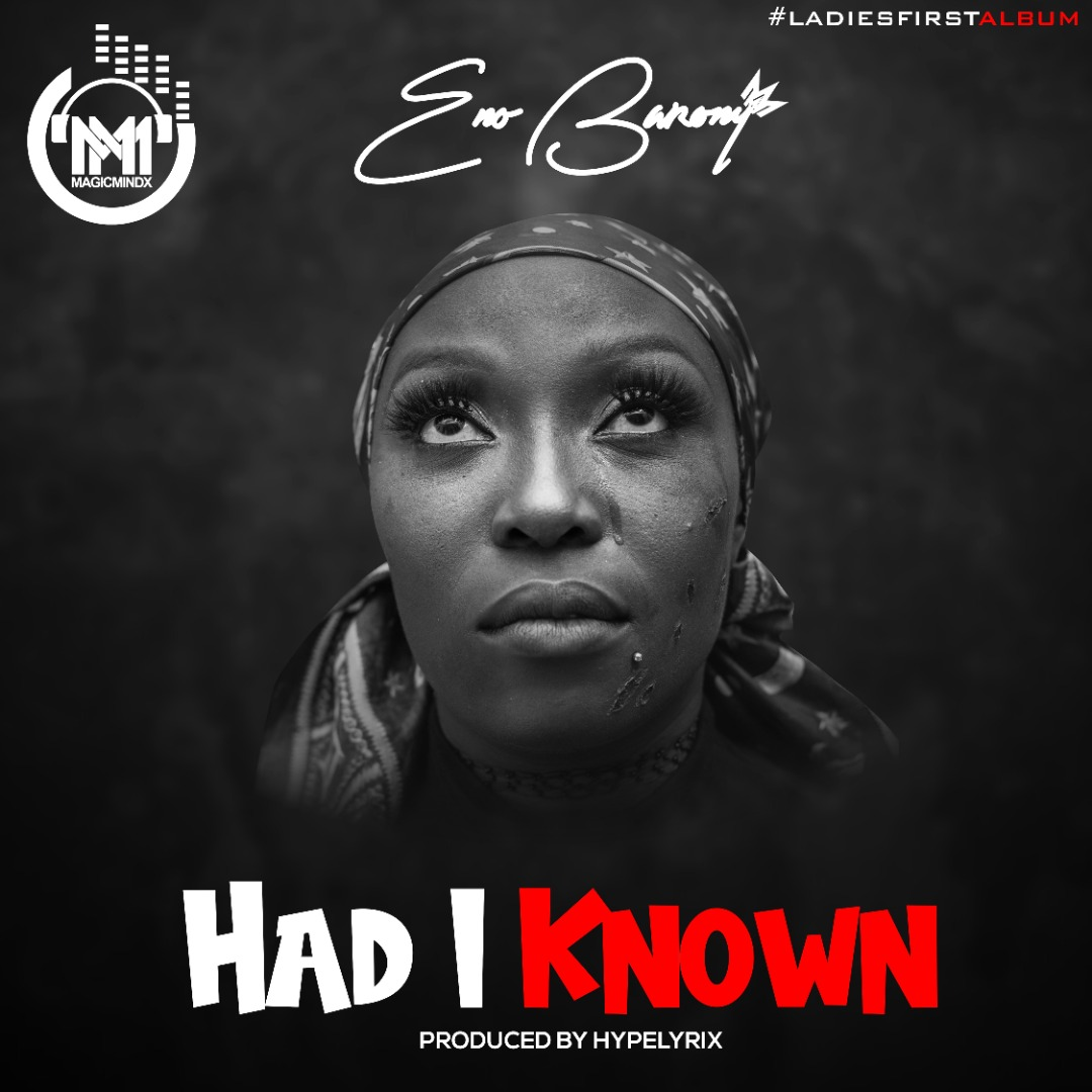 Eno Barony - Had I Known (Prod. by HypeLyrix)