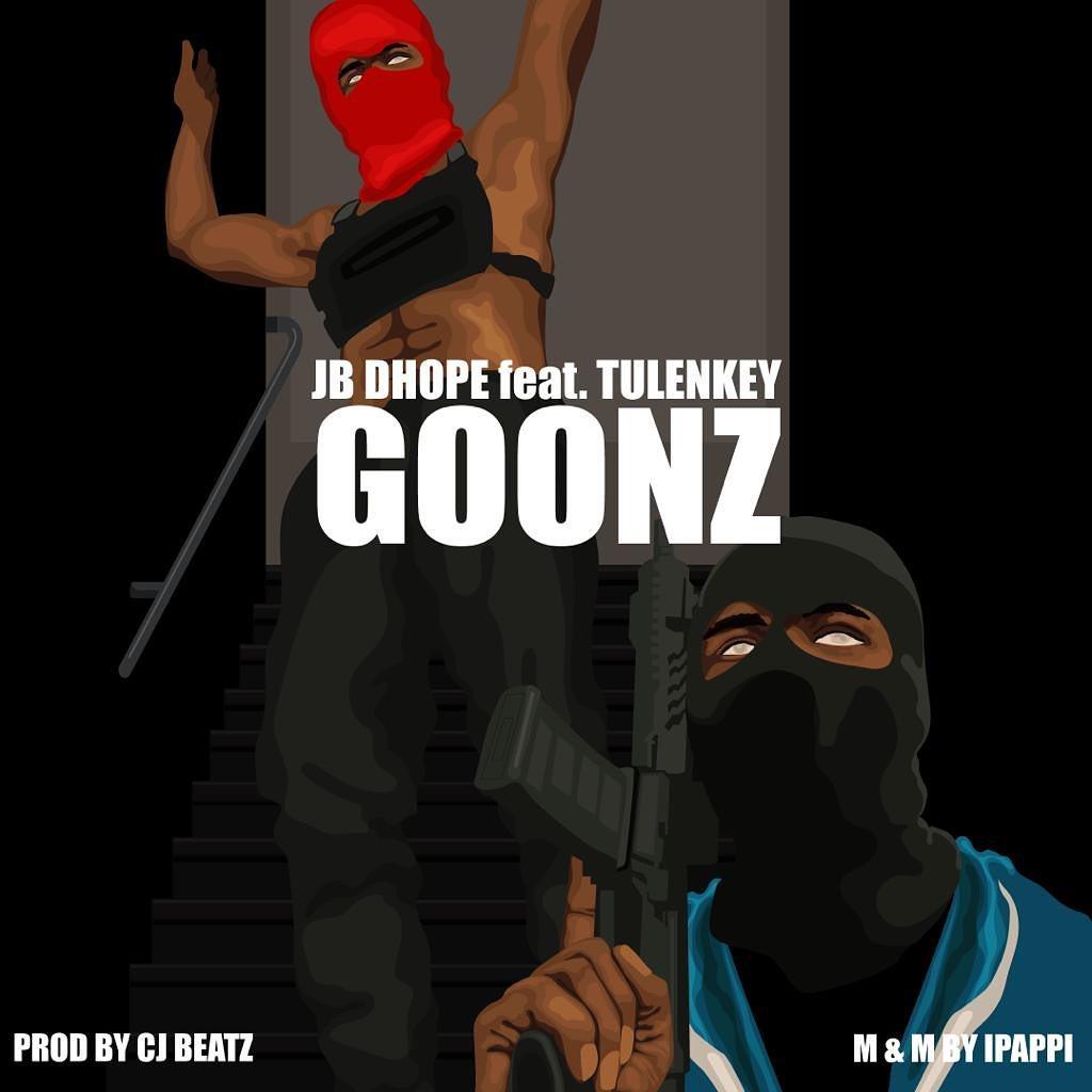 JB Dhope – Goonz ft. Tulenkey (Prod. by CJ Beatz)