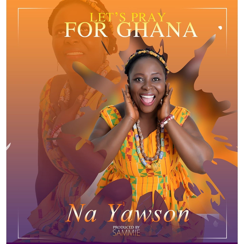 Na Yawson - Lets Pray For Ghana