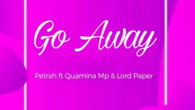 Photo of Petrah – Go Away Ft Quamina Mp x Lord Paper