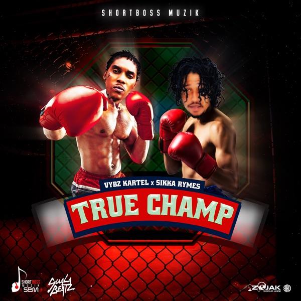 Vybz Kartel - True Champ Ft Sikka Rymes