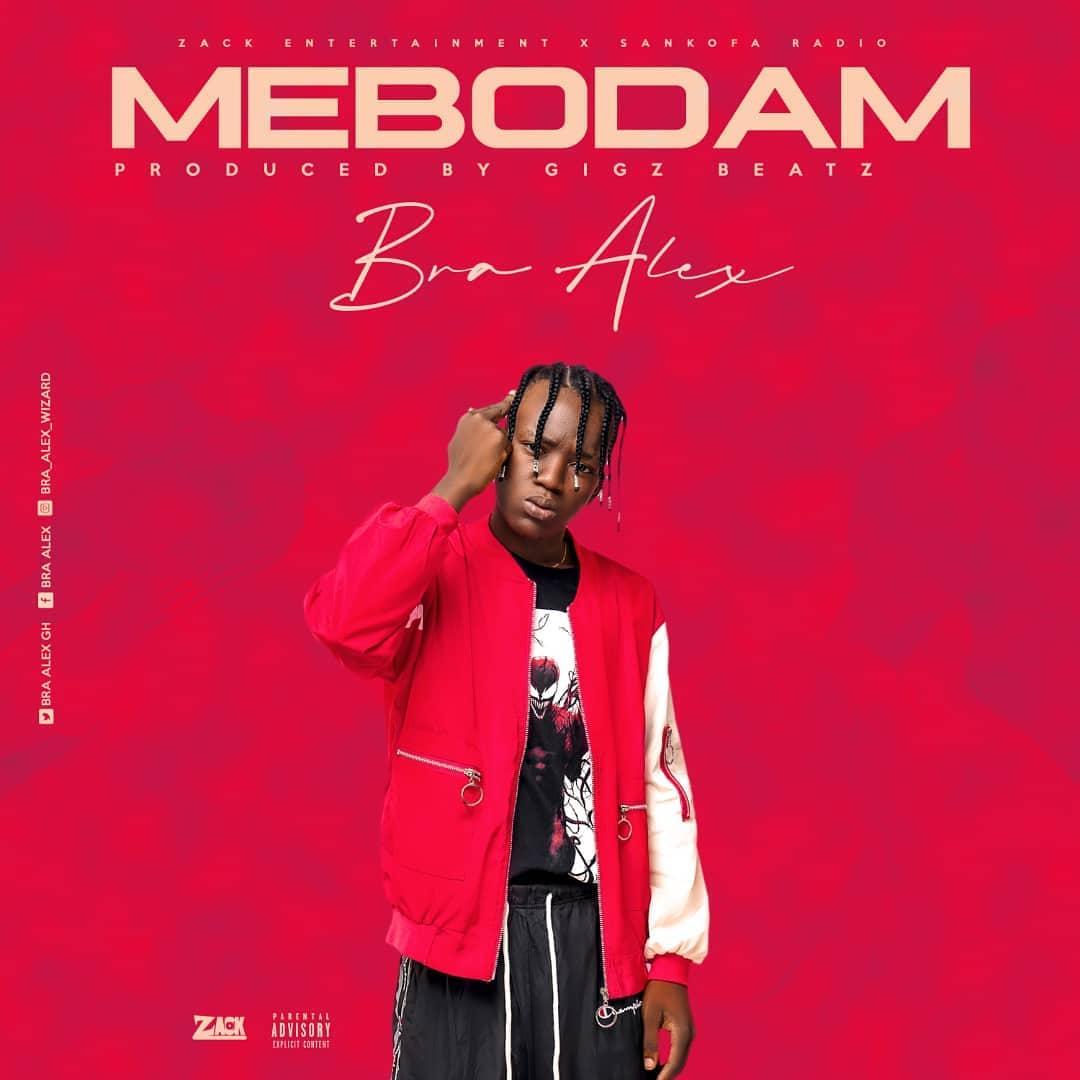 Bra Alex - Mebodam (Prod. by Gigz Beatz)