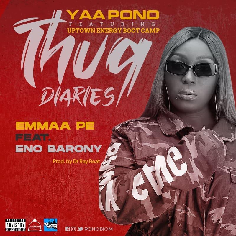 Yaa Pono - Emmaa Pe Ft. Eno Barony (Prod By Dr Ray Beat)