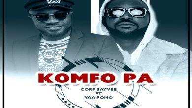 Photo of Corp Sayvee – Komfo Pa Ft Yaa Pono