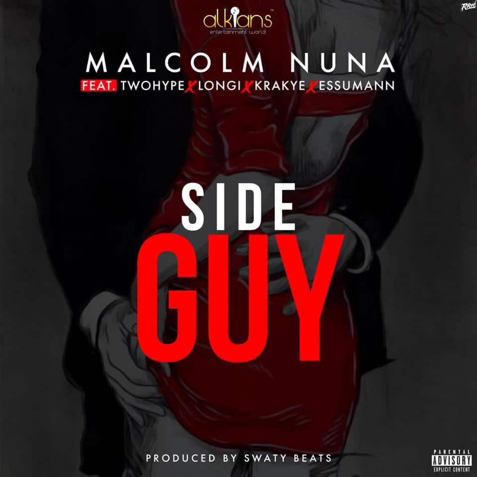 Malcolm Nuna - Side Guy Ft. Two Hype x Longi x Krakye x Essumann