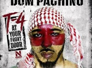 Photo of Dom Pachino – T- 4 at Your Front Door (Album)