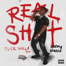 Juice-WRLD-benny-blanco-Real-Shit