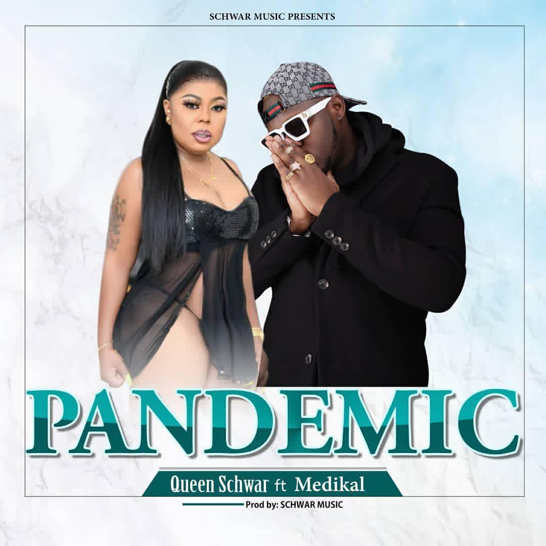 Queen Schwar - Pandemic Ft Medikal (Prod. by Schwar Music)