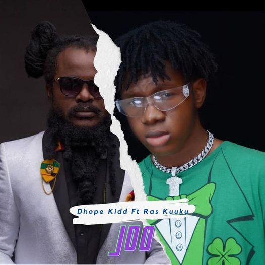 Dhope Kidd - Joo Ft. Ras Kuuku