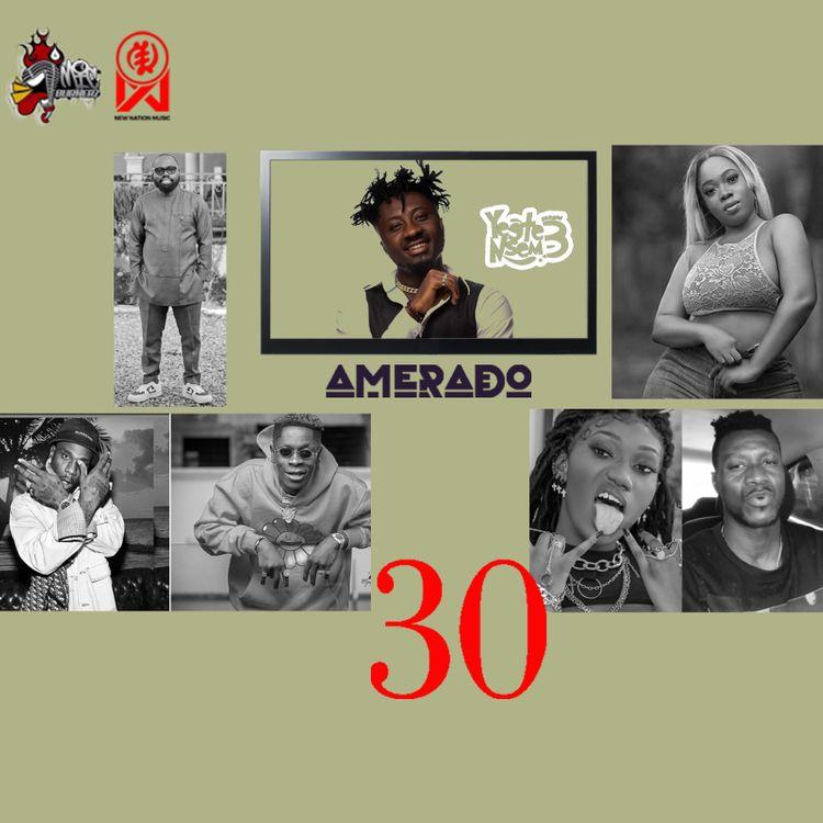 Amerado - Yeete Nsem (Episode 30)