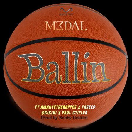 M3dal-Ballin-feat-AmakyetheRapper-Obibini-FaReed-Paul-Stifler-Prod-by-Bobby-Gentle--450x450 (1)