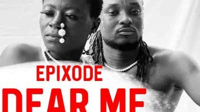Photo of Epixode – Dear Me (Prod. by DatBeatGod)