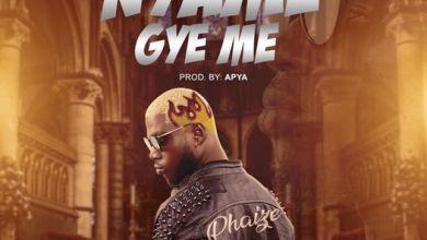 Photo of Phaize – Nyame Gye Me