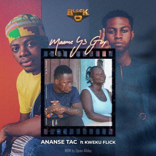 Ananse Tac - Maame Y3 Guy Ft. Kweku Flick