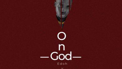 Photo of Edoh YAT – On God (Prod. by Fimfim)