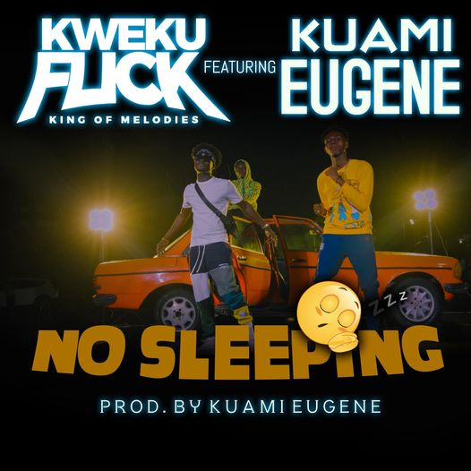 No Sleeping by Kweku Flick x Kuami Eugene