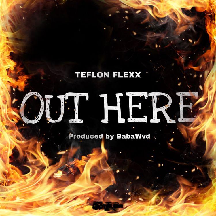 Teflon Flexx - Out Here (Bosom P-Yung Diss)