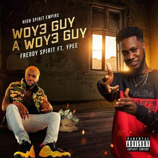 Freddy Spirit - Woy3 Guy A Woy3 Guy Ft. YPee