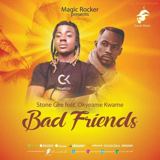 Stone Gee - Bad Friends Ft. Okyeame Kwame