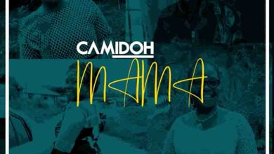 Photo of Camidoh – Mama (Mother's Day Song)
